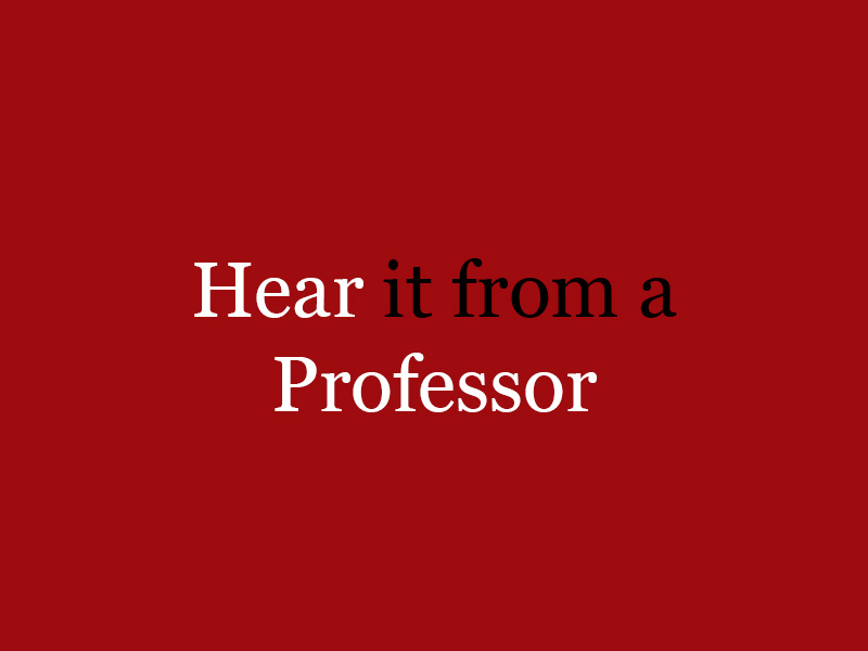 Hear it from a Professor